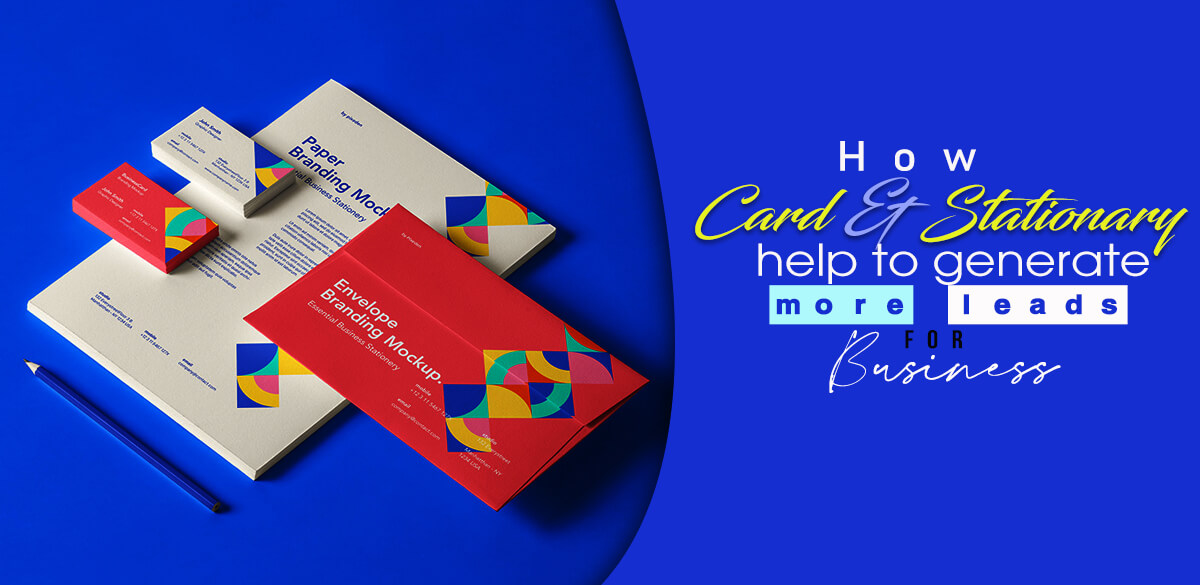 How-Card-and-Stationary-Help-to-Generate-more-Leads-for-Business