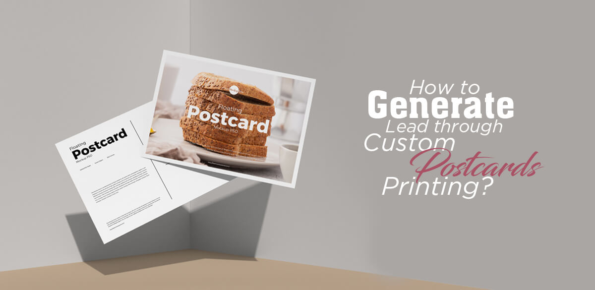 How-to-Generate-Lead-through-Custom-Postcards-Printing