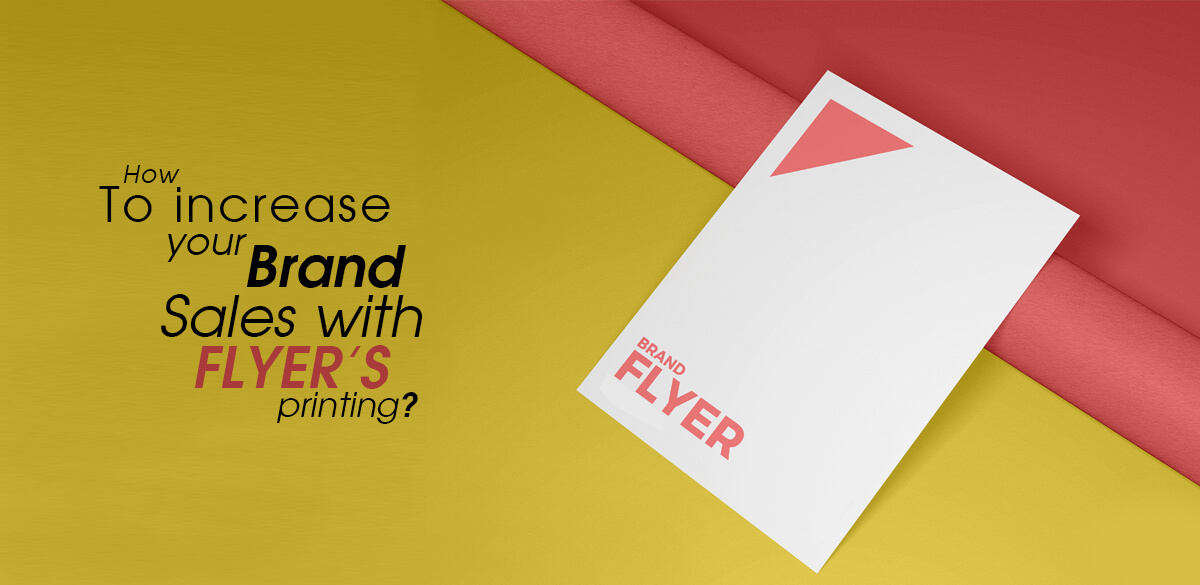 How-to-increase-your-brand-sales-with-Flyers-printing