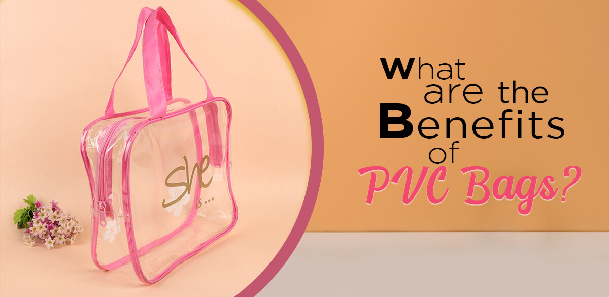 What-are-the Benefits-of-Pvc-Bags